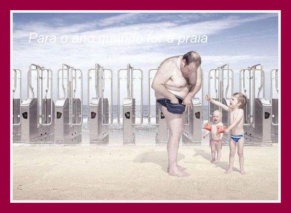 Para o ano quando quiser ir à praiaimagine…